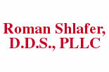 Dr. ROMAN SHLAFER   Dentist