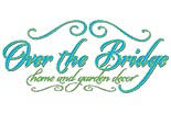 OVER THE BRIDGE HOME & GARDEN DECOR logo