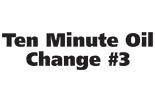 TEN MINUTE OIL CHANGE #3 logo