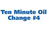 TEN MINUTE OIL CHANGE #4 logo