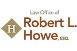 ROBERT L. HOWE, ESQ - LAWYER
