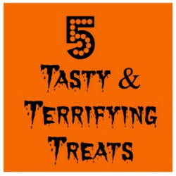 5 Tasty and Terrifying <br>Halloween Treats