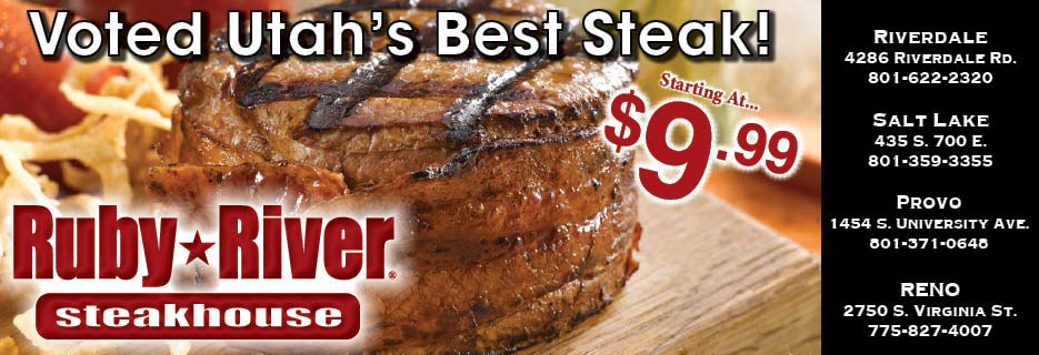 Ruby River Steakhouse, Riverdale, Salt Lake, Provo, & Reno. Voted Utah's Best Steak!