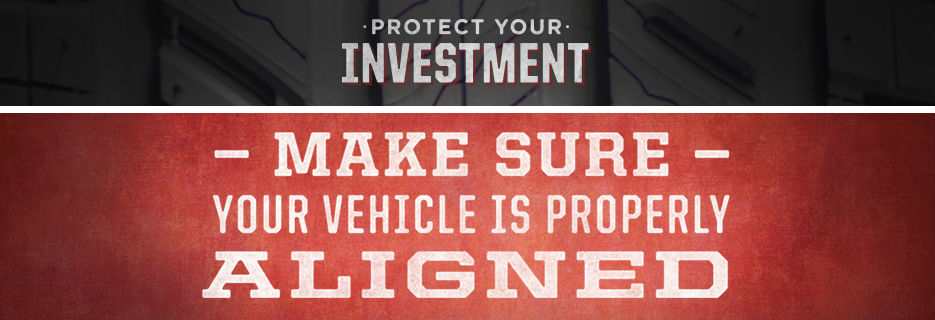 Big O Tires protect your investment, make sure your vehicle is properly aligned banner image