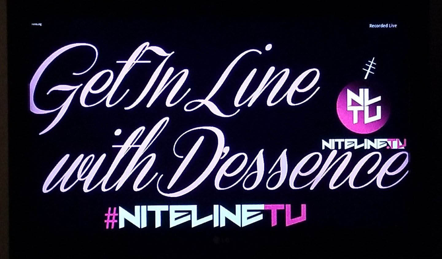 Get In Line With D'Essence Show on NiteLine TV
