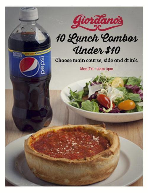 Giordano's Chicago-style deep dish pizza restaurant in Rockford has several lunch combos for < $10.  The combos includes a main entrée, side dish and a drink.  You can choose a small Chicago-style deep dish pizza as your entrée or other Italian favorite