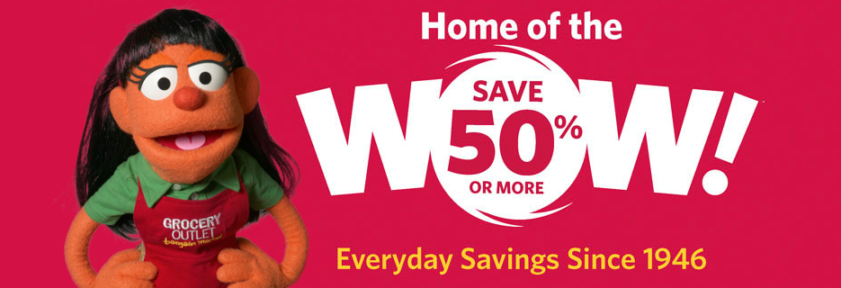 Grocery Outlet in Antioch and Oakley, CA Lois Prices, Home of the Wow! banner