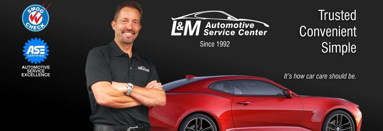 L&M automotive service center lake forest ca auto repair lake forest ca