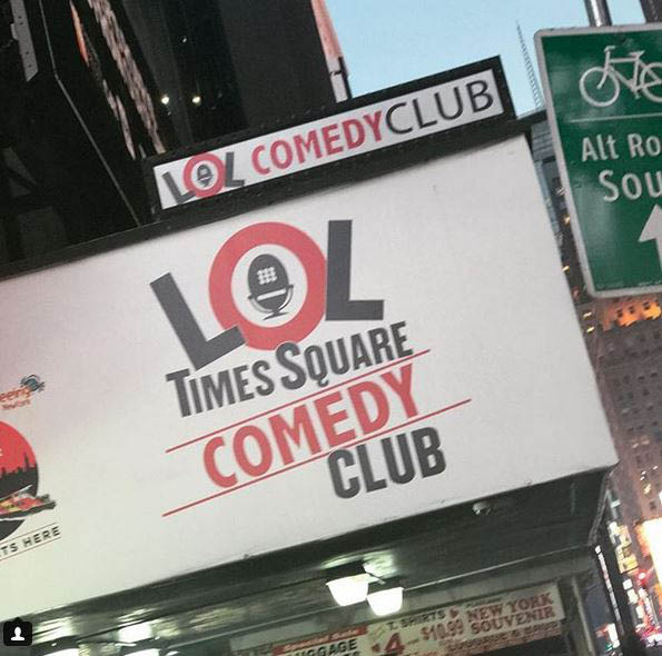 Look for the LOL Comedy Club marquee in Times Square, NY
