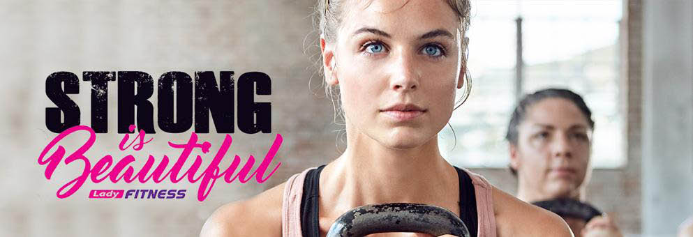 Lady Fitness Women's Only Gym. STRONG is Beautiful! Banner