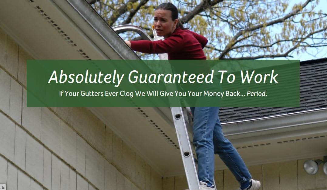 MasterShield Gutters are absolutely guaranteed to work or your money back - Leafless in Seattle - 100% money back guarantee