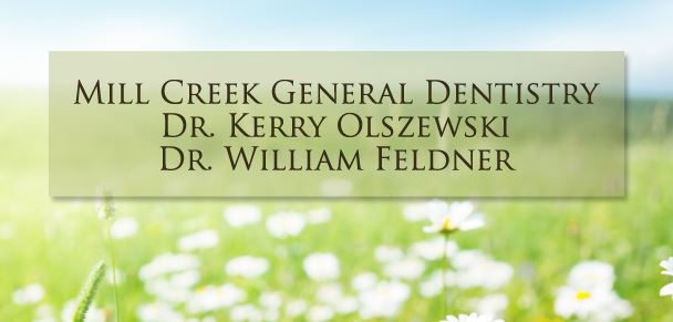 General and cosmetic dentistry by dentists Kerry Olszewski and William Feldner - Mill Creek General Dentistry