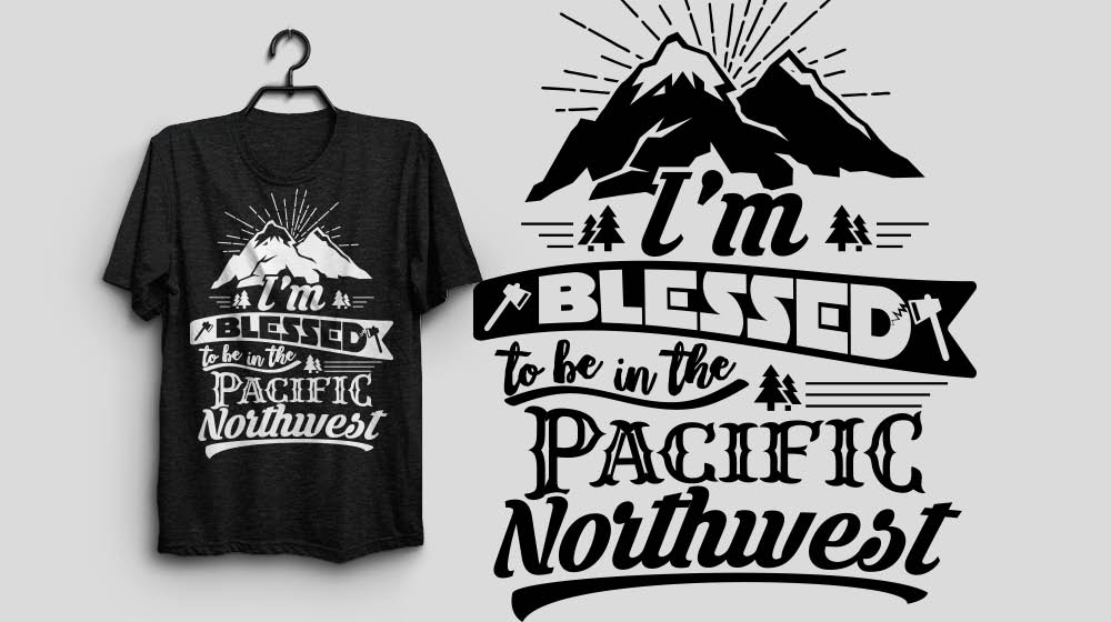 The Pacific Northwest Washington I'm Blessed to be in the Pacific Northwest PNW Shirt