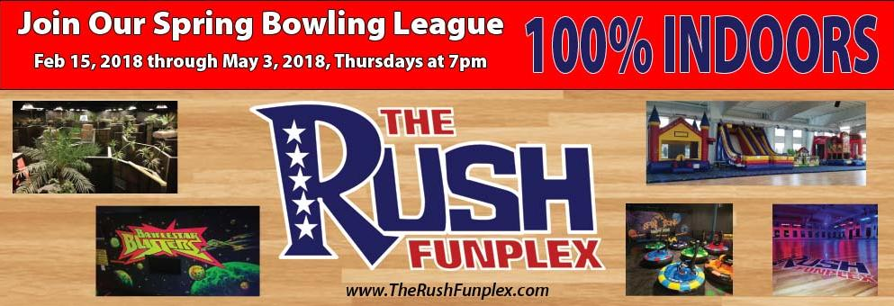 The Rush Funplex, Spring Bowling League. 100% Indoors!