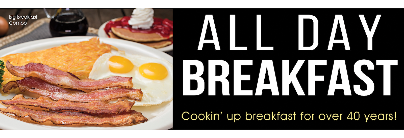 all day breakfast. banner. cooking up breakfast for over 40 years