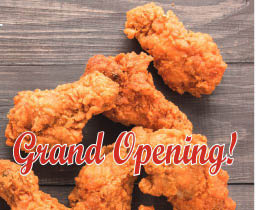 grand opening-fried chicken-made fresh to order fried chicken