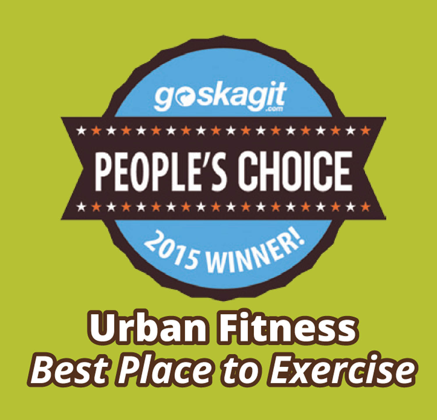 Go Skagit People's Choice Award voted Urban Fitness as the2015 Winner for Best Place to Exercise in Mount Vernon