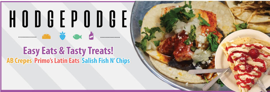 hodgepodge camano island AB Crepes Primo's Latin Eats and Salish Fish N' Chips