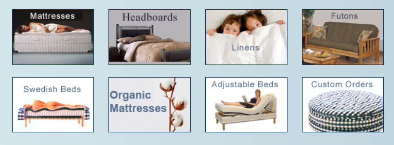 Headboards, linens, futons, swedish beds, organic mattresses, adjustable beds, custom orders, brands, coupons, savings, sleep, mattresses, beds, specials, furniture & furnishings, products, tips