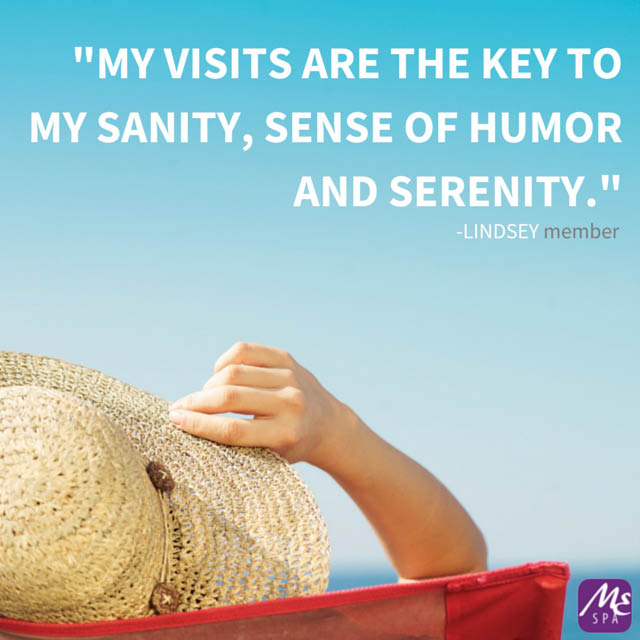 My visits are the key to my sanity, sense of humor and serenity