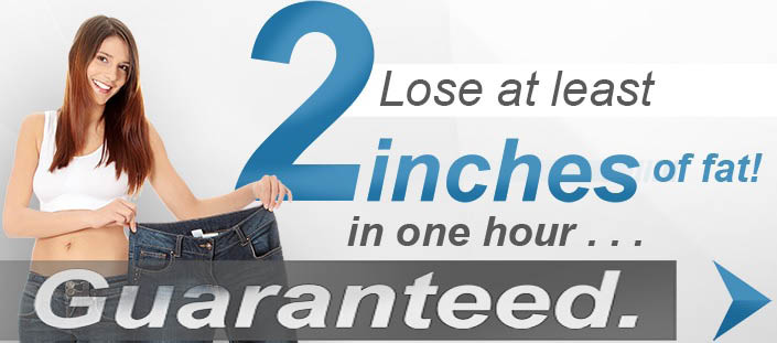 Lose 2 Inches of fat in one hour with UltraSlim-Guaranteed!