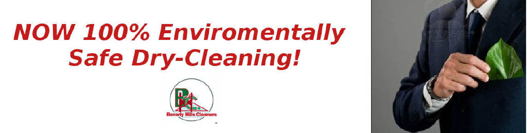 Beverly Hills Dry Cleaning Has an Environmentally Safe Cleaning Process & we have Expert Tailoring Service