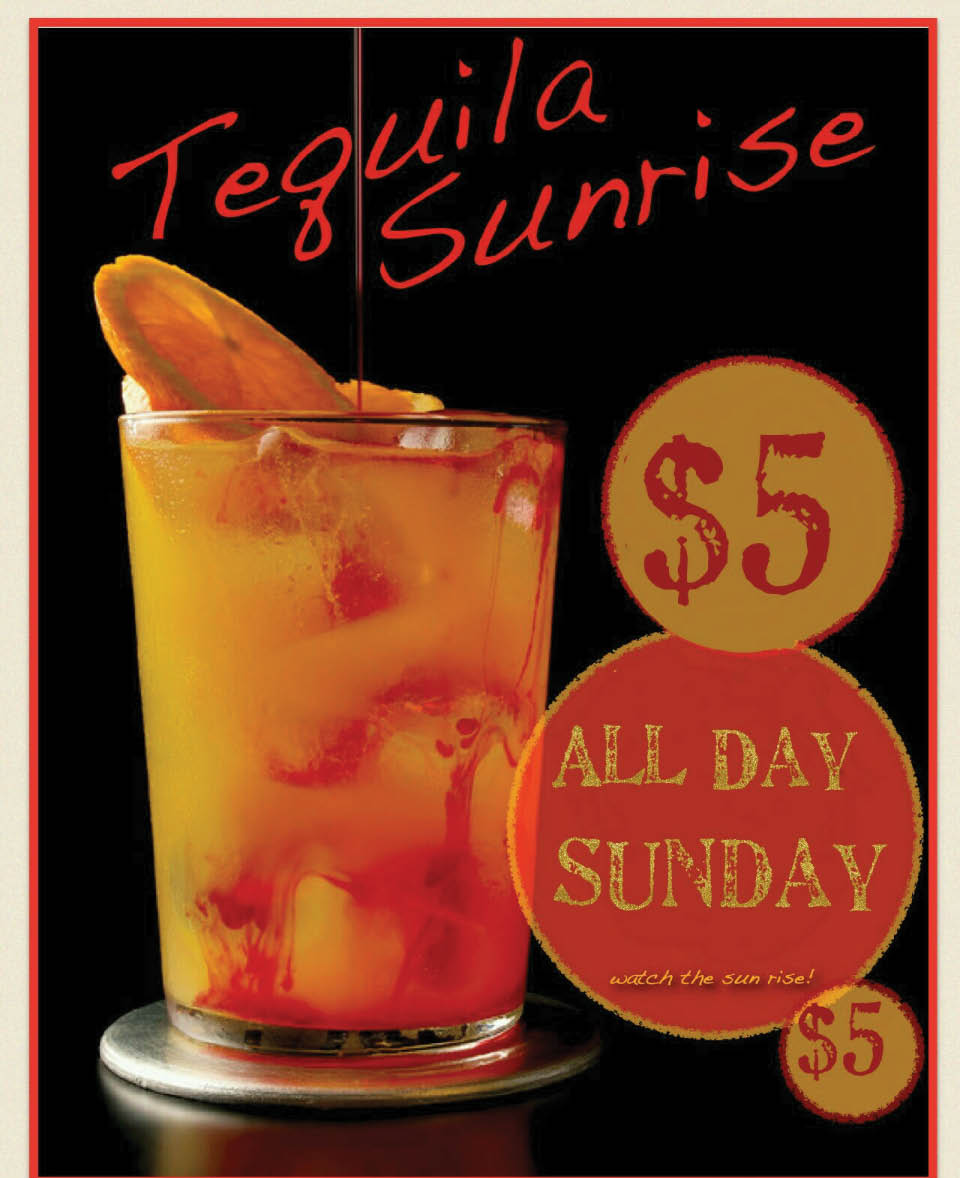 Sunday special Tequila Sunrise only $5.
