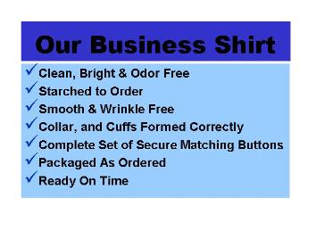 All your business shirts with be cleaned with care and pressed perfectly.