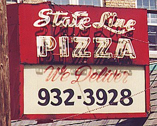 Look for the State Line Pizza sign. In business since 1957