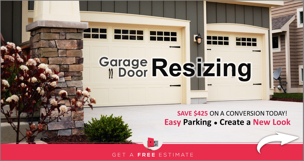 Resize your garage door for easy parking or to create a new look!