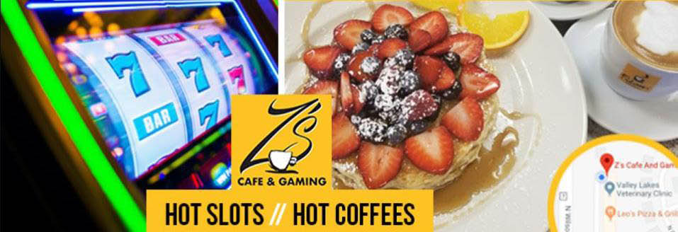 Breakfast, brunch and video slots available at Z's Cafe.