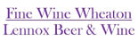 Fine Wine Of Wheaton / Lennox Beer & Wine coupons