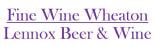 Fine Wine Of Wheaton / Lennox Beer & Wine coupons