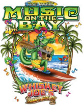 Music On the Bay 2017 March 2nd - 5th  At Whiskey Joe's