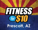Fitness For $10, Prescott Valley, Arizona