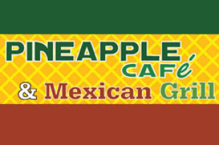Great Food at the Pineapple Cafe & Mexican Grill in Oak Creek, WI