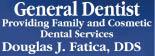 Douglas J. Fatica, D.D.S.