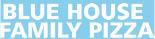 BLUE HOUSE PIZZA-SALEM